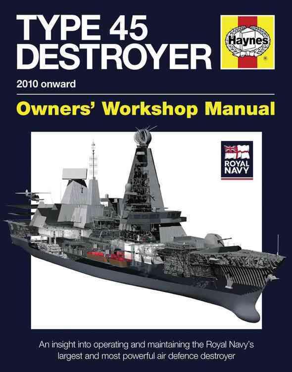 Royal Navy Type 45 Destroyer Manual - 2010 Onward By Gates, Jonathan